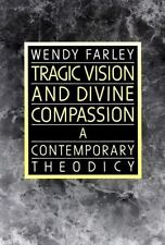 Tragic Vision and Divine Compassion: A Contemporary Theodicy