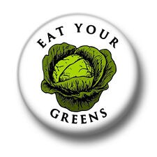 Eat Your Greens 1 Inch / 25mm Pin Button Badge Vegetables Vegtarian Healthy Food