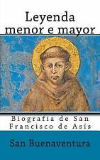 Leyenda Menor e Mayor : Biografia de San Francisco de Asis by San San...