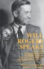 Will Rogers Speaks: Over 1000 Timeless Quotations for Public Speakers And Writer