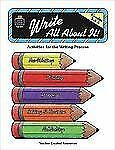 Write All about It, Grades 3-5 : Activities for the Writing Process by Mary...