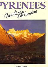 """Didier Sorbe & Jean-Marc de Faucompret : Pyrénées """" Montagne et lumières """""""