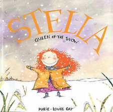 Stella Queen of the Snow Marie-Louise Gay Very Good Book