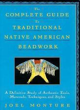 The Complete Guide to Traditional Native American Beadwork: A Definitive Study o