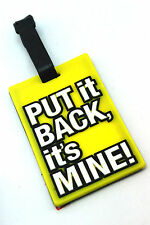 "Baggage Luggage Tag Claim ""PUT it BACK,it's MINE !"" ACM16"