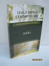 Daily Bible Commentary: John, A Guide for Reflection and Prayer by R.A. Burridge