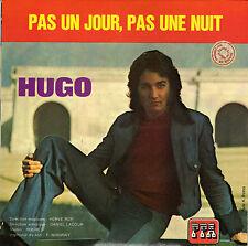 HUGO PAS UN JOUR, PAS UNE NUIT / UNE PETITE CROIX FRENCH 45 SINGLE DANIEL LACOUR