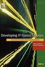 Developing IP-Based Services: Solutions for Service Providers and Vendors (The