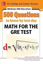 McGraw-Hill Education 500 Questions to Know by Test Day: Math for the GRE(R)...