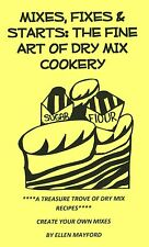 MIXES, FIXES & STARTS cookbook MAKE YOUR OWN DRY MIX