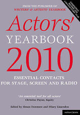 Actors' Yearbook 2010: Essential Contacts for Stage, Screen and Radio: 2010