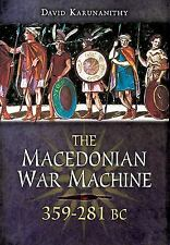 The Macedonian War Machine 359-281 BC, Karunanithy, David