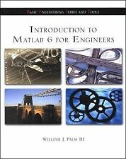 Introduction to Matlab 6 for Engineers by Palm, William J.