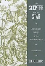 The Scepter and the Star : The Messiahs of the Dead Sea Scrolls and Other...