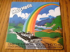 "MATCHBOX - OVER THE RAINBOW       7"" VINYL  PS"