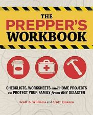 Preppers Ser.: The Prepper's Workbook : Checklists, Worksheets, and Home...