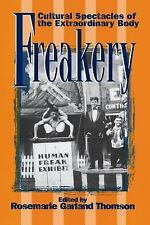 Freakery: Cultural Spectacles of the Extraordinary Body