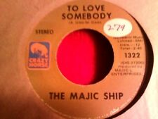 """The Majic ship To love somebody  psych rock   45 rpm 7"""""""