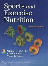 Sports and Exercise Nutrition by William D. McArdle, Victor L. Katch and...