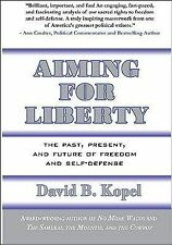 Aiming for Liberty : The Past, Present, and Future of Freedom and...