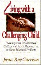 Living With a Challenging Child: Encouragement for Mothers of Children With Add,