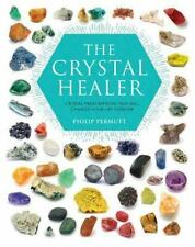 The Crystal Healer : Crystal Prescriptions That Will Change Your Life Forever...