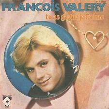 45 Giri  Francois Valery – Tu As Gagné Je T'aime / On Est Sur Terre Pour Danser