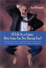 If Life Is a Game, How Come I'm Not Having Fun?: A Guide to Life's Cha-ExLibrary