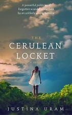 The Cerulean Locket by Justina Uram (2016, Hardcover)