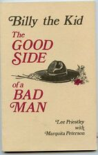 Billy the Kid - Good Side of a Bad Man, by Priestley,Peterson - Book-Signed 1989