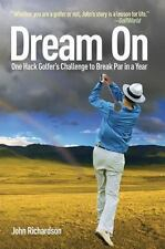 NEW - Dream On: One Hack Golfer's Challenge to Break Par in a Year