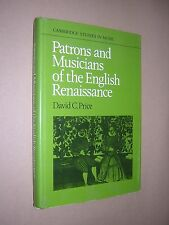 PATRONS & MUSICIANS OF THE ENGLISH RENAISSANCE. DAVID PRICE 1981 1st ED HB in DJ