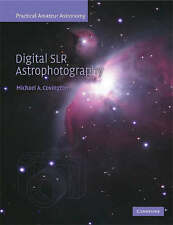Digital SLR Astrophotography, Covington, Michael A.