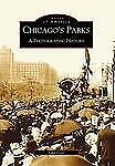 Chicago's Parks: A Photographic History (Images of America)-ExLibrary