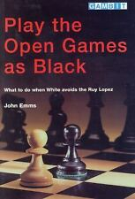 Play The Open Games As Black (What to Do When White Avoids the Ruy Lopez) by Em