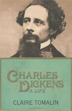Charles Dickens: A Life By Claire Tomalin. 9780670917679