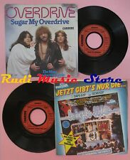LP 45 7'' OVERDRIVE Sugar my overdrive The mass production lover(*) no cd mc dvd