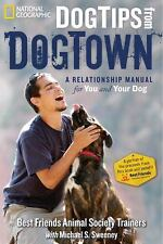 Dog Tips From DogTown: A Relationship Manual for You and Your Dog Best Friends