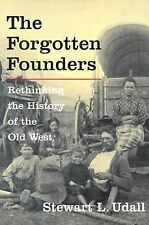 The Forgotten Founders : Rethinking the History of the Old West by Stewart L....