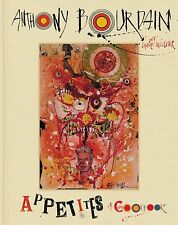 Appetites: A Cookbook by Anthony Bourdain [Hardcover] Culinary Biographies NEW
