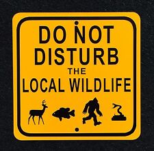 Do Not Disturb The Local Wildlife Bigfoot Sasquatch Metal Sign Finding Bigfoot