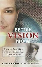 Better Vision Now: Improve Your Sight with the Renowned Bates Method, Galton, La