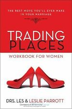Trading Places Workbook for Women: The Best Move You'll Ever Make in Your Marria