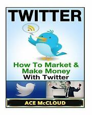 Twitter Marketing, Social Media Marketing, Making Money with Twitter,...