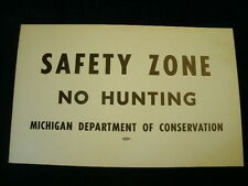 """Vintage SAFETY ZONE NO HUNTING Sign DNR Michigan Dept Of Conservation 11 x 7"""" A2"""