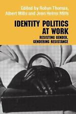 Routledge Studies in Management, Organizations and Society: Identity Politics...