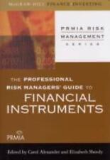 The Professional Risk Managers' Guide to Financial Instruments (PRMIA Risk Manag