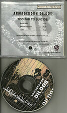 ARMAGEDDON DILDOS Too Far to Suicide w/ EDIT & UNRELEASED TRK PROMO DJ CD Single