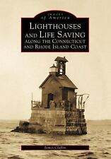 Lighthouses and Life Saving Along the CT/RI Coast   CT  Images of America