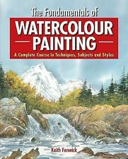 The Fundamentals of Watercolour Painting: A Complete Course in Techniques, Subje
